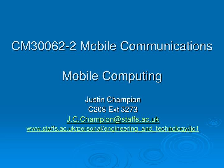 Cm30062 2 mobile communications mobile computing