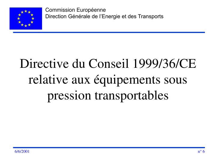 Directive du Conseil 1999/36/CE relative aux équipements sous pression transportables
