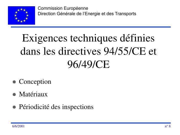 Exigences techniques définies dans les directives 94/55/CE et 96/49/CE