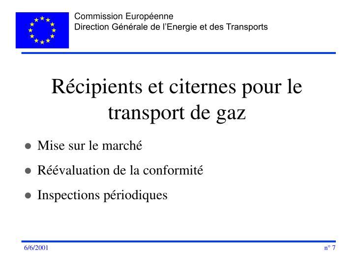 Récipients et citernes pour le transport de gaz