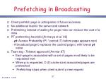 prefetching in broadcasting