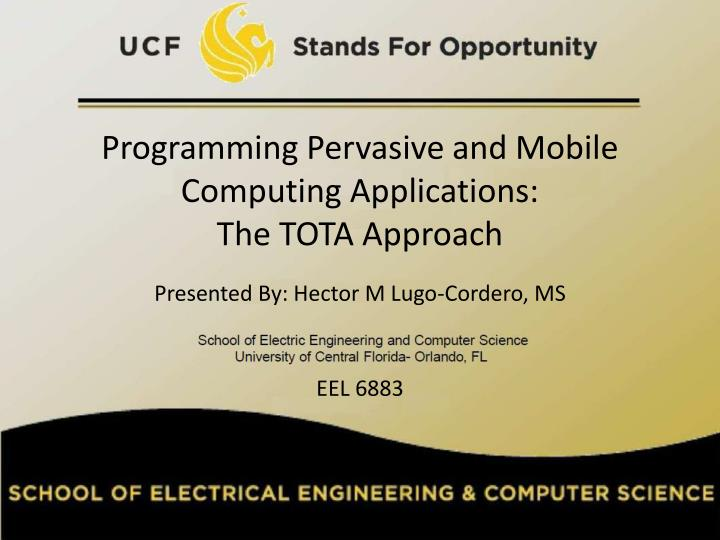 Programming pervasive and mobile computing applications the tota approach l.jpg