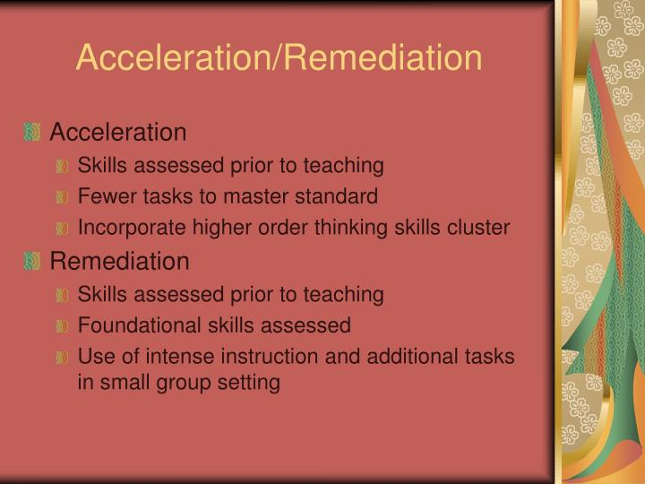 Acceleration/Remediation