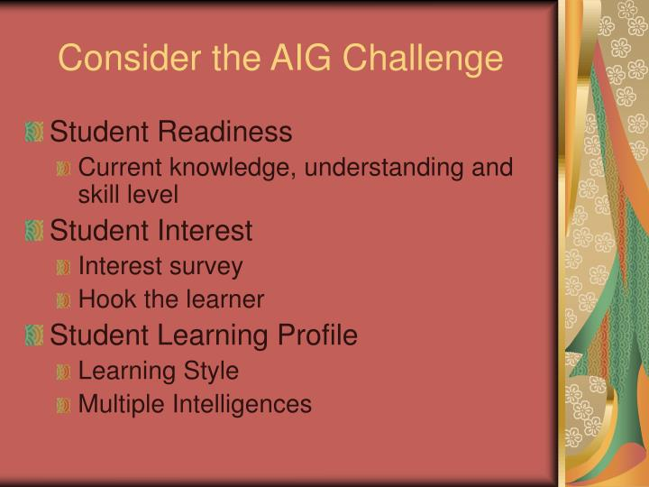 Consider the AIG Challenge