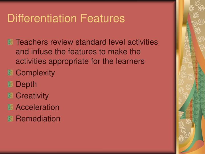 Differentiation Features