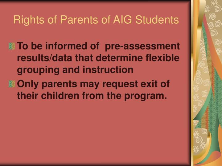 Rights of Parents of AIG Students