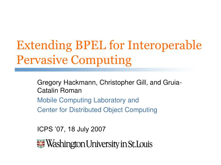 Extending bpel for interoperable pervasive computing l.jpg