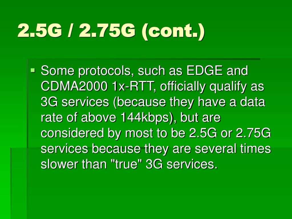 2.5G / 2.75G (cont.)