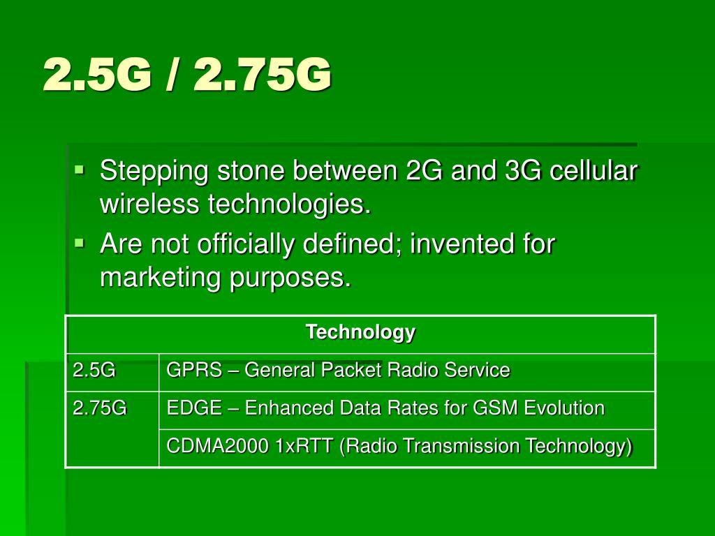 2.5G / 2.75G