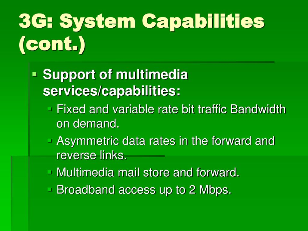 3G: System Capabilities (cont.)