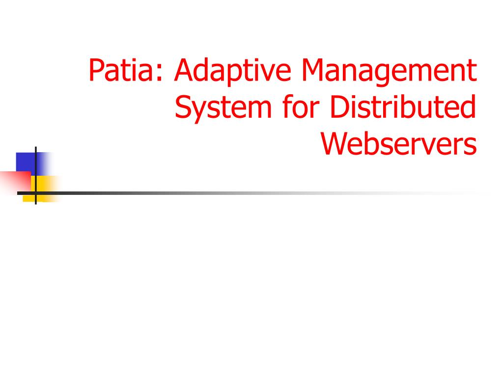 Patia: Adaptive Management System for Distributed Webservers