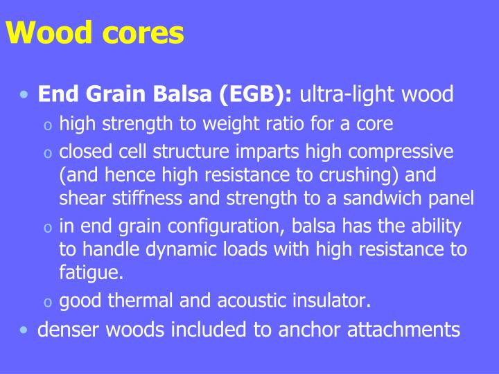 Wood cores