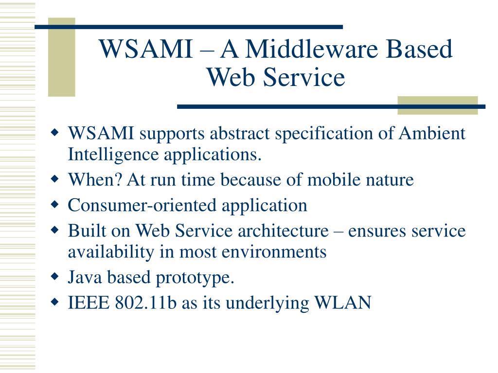 WSAMI – A Middleware Based Web Service