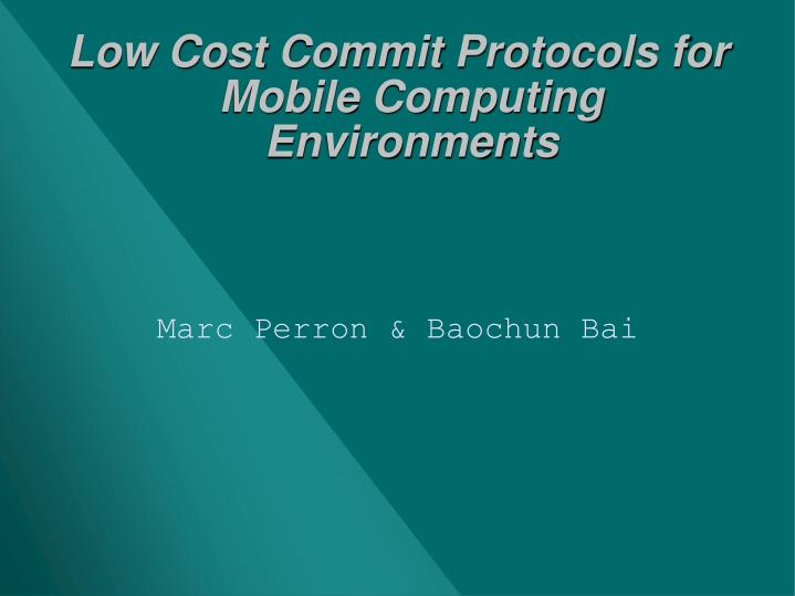 Low cost commit protocols for mobile computing environments l.jpg