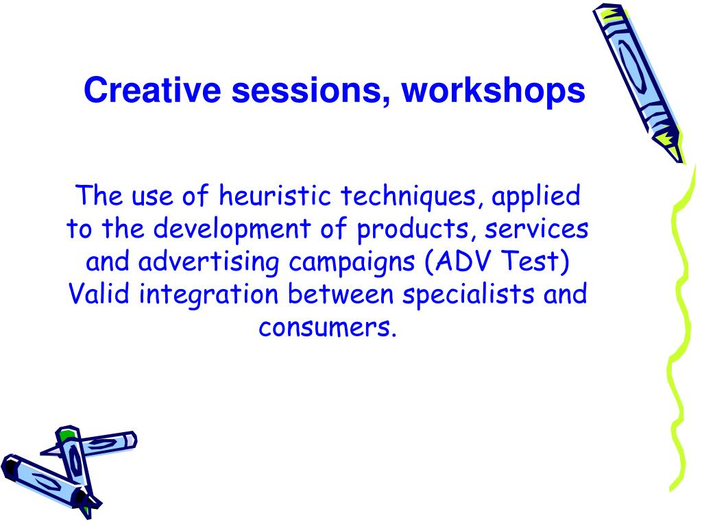 Creative sessions, workshops