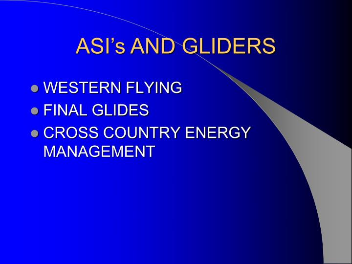 ASI's AND GLIDERS