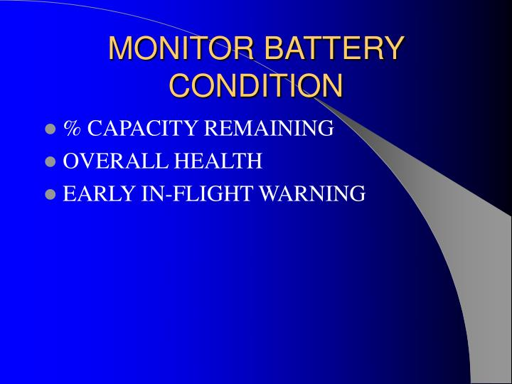 MONITOR BATTERY CONDITION
