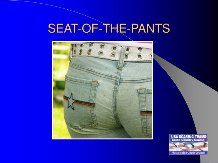 SEAT-OF-THE-PANTS