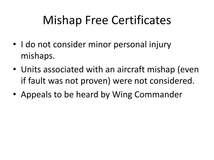 Mishap Free Certificates