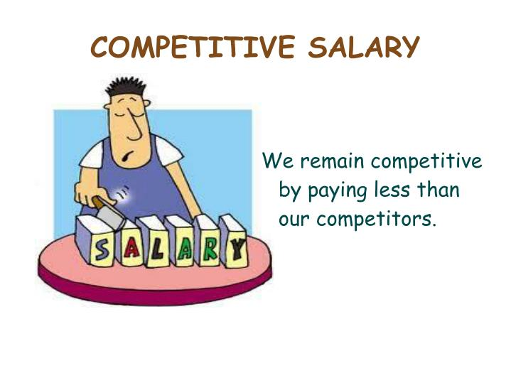 Competitive salary l.jpg