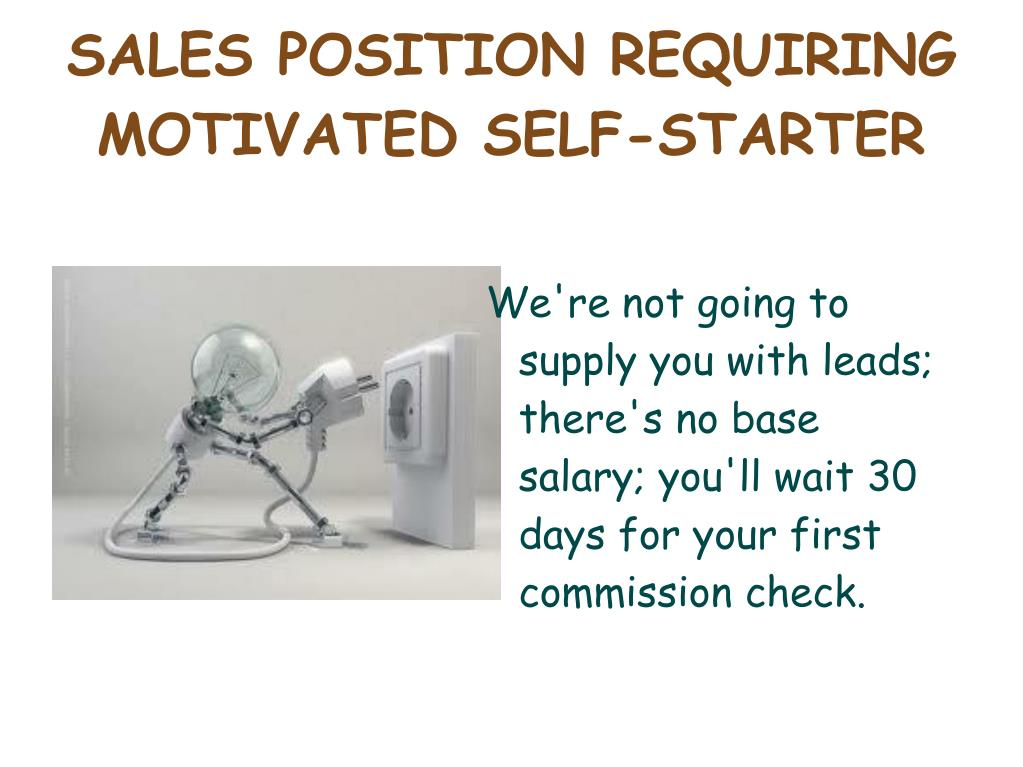 SALES POSITION REQUIRING MOTIVATED SELF-STARTER