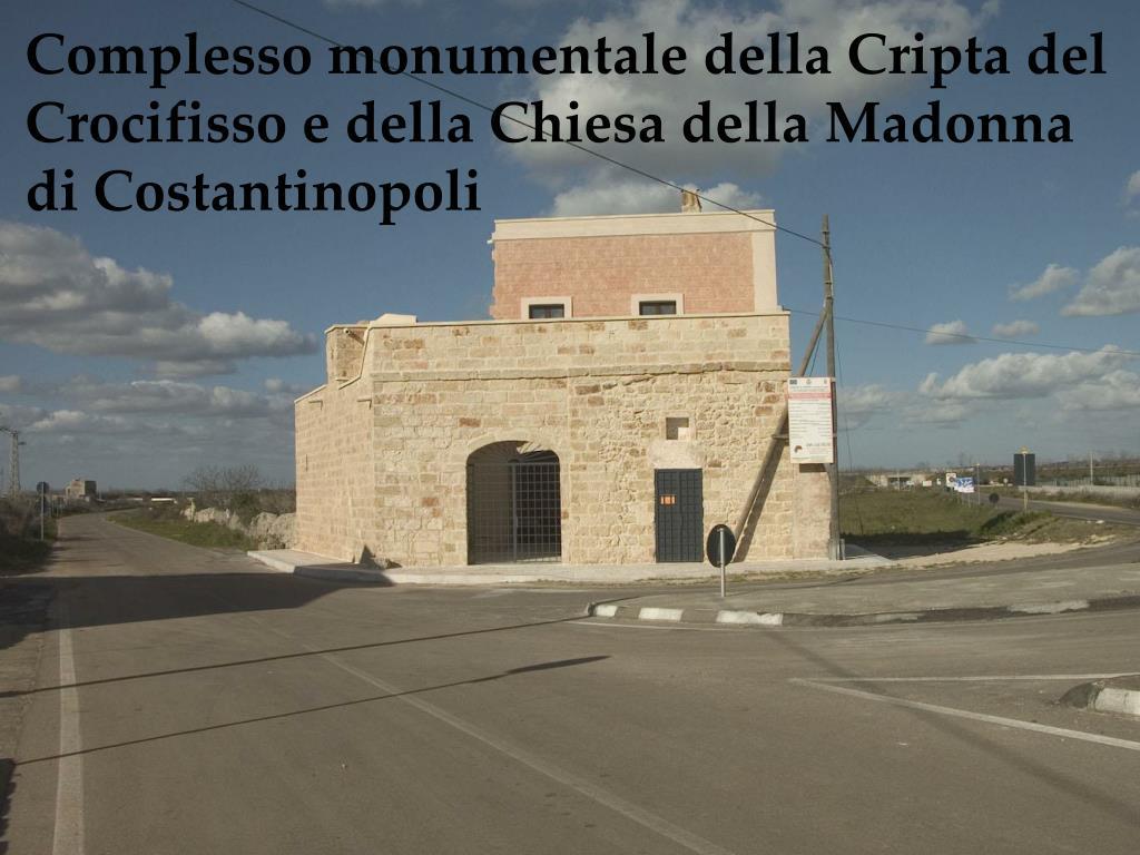 Complesso monumentale della Cripta del Crocifisso e della Chiesa della Madonna di Costantinopoli