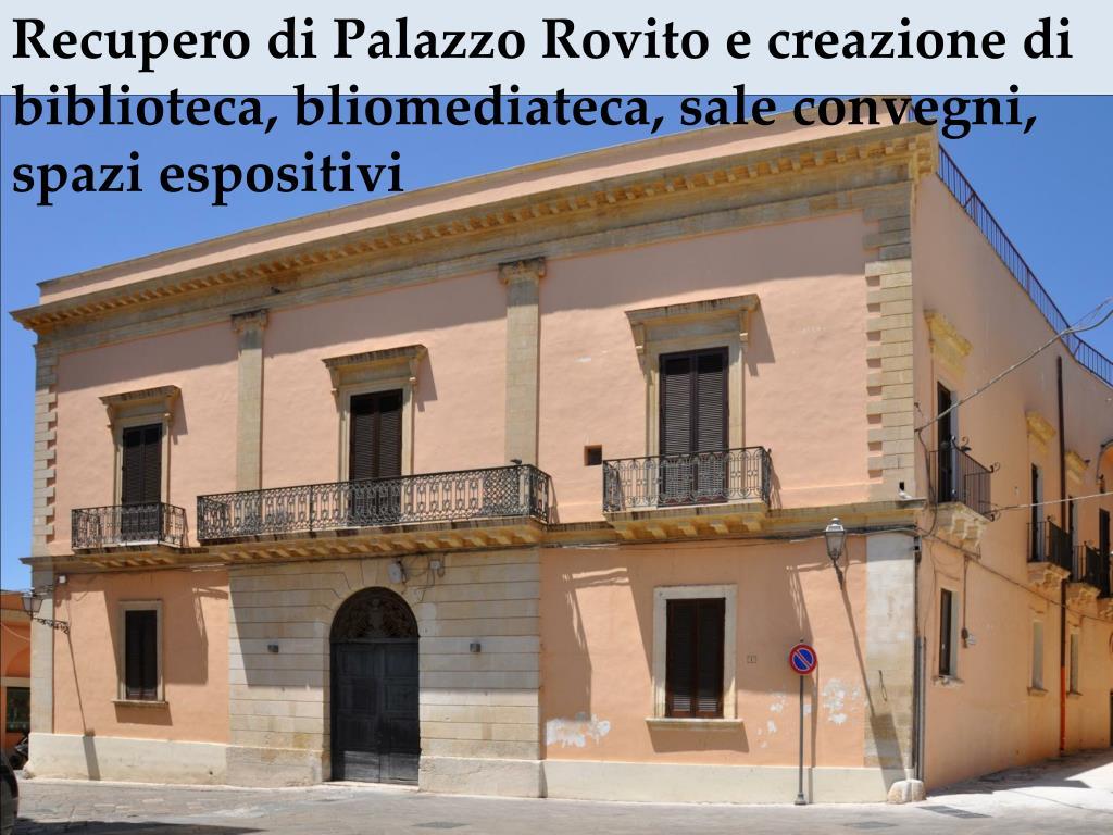 Recupero di Palazzo Rovito e creazione di biblioteca, bliomediateca, sale convegni, spazi espositivi