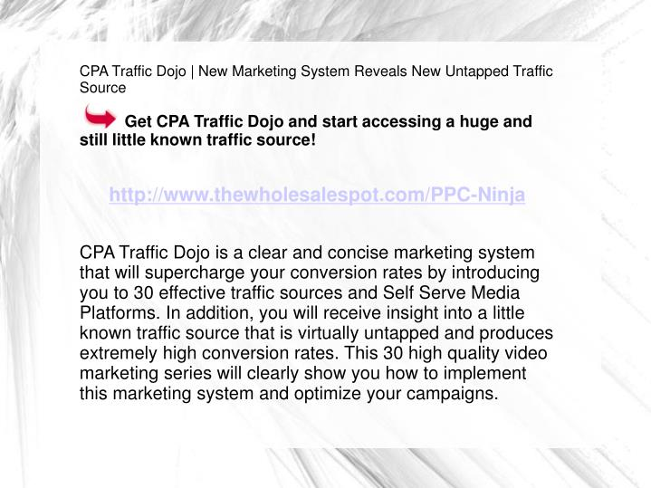 CPA Traffic Dojo | New Marketing System Reveals New Untapped Traffic Source