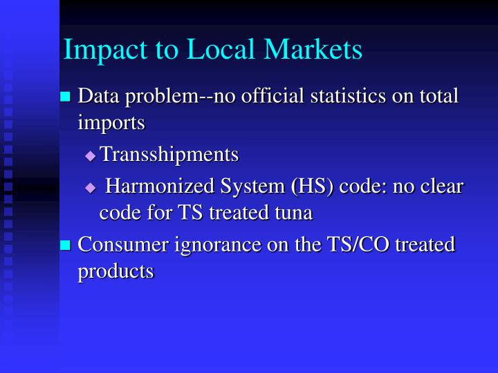 Impact to Local Markets
