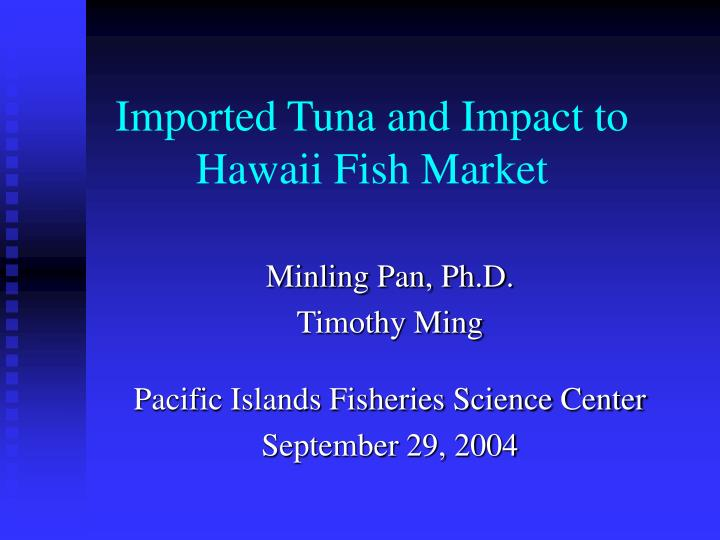 Imported tuna and impact to hawaii fish market