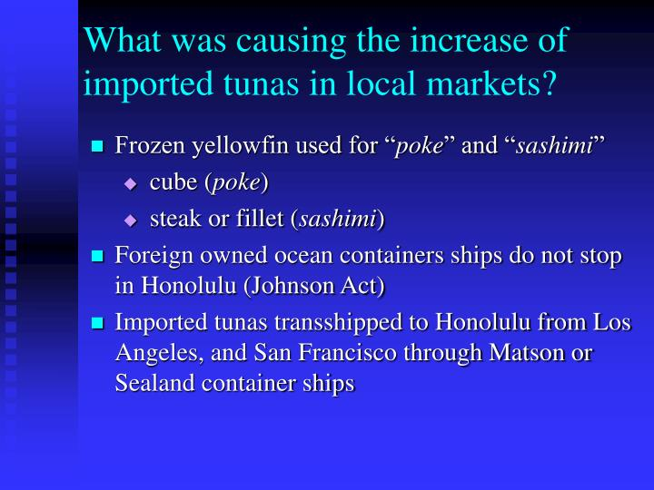 What was causing the increase of imported tunas in local markets?