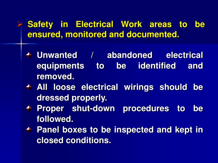 Safety in Electrical Work areas to be ensured, monitored and documented.