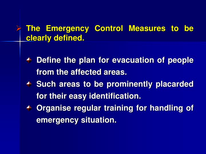 The Emergency Control Measures to be clearly defined.