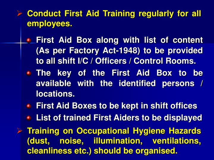 Conduct First Aid Training regularly for all employees.