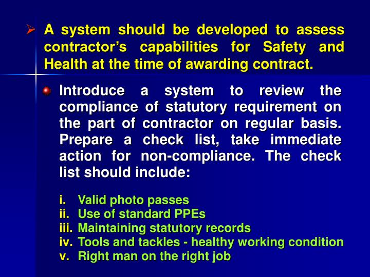 A system should be developed to assess contractor's capabilities for Safety and Health at the time of awarding contract.