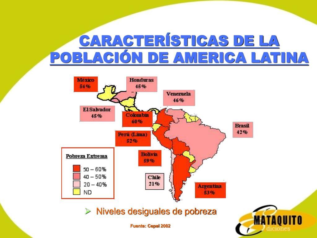 CARACTERÍSTICAS DE LA POBLACIÓN DE AMERICA LATINA