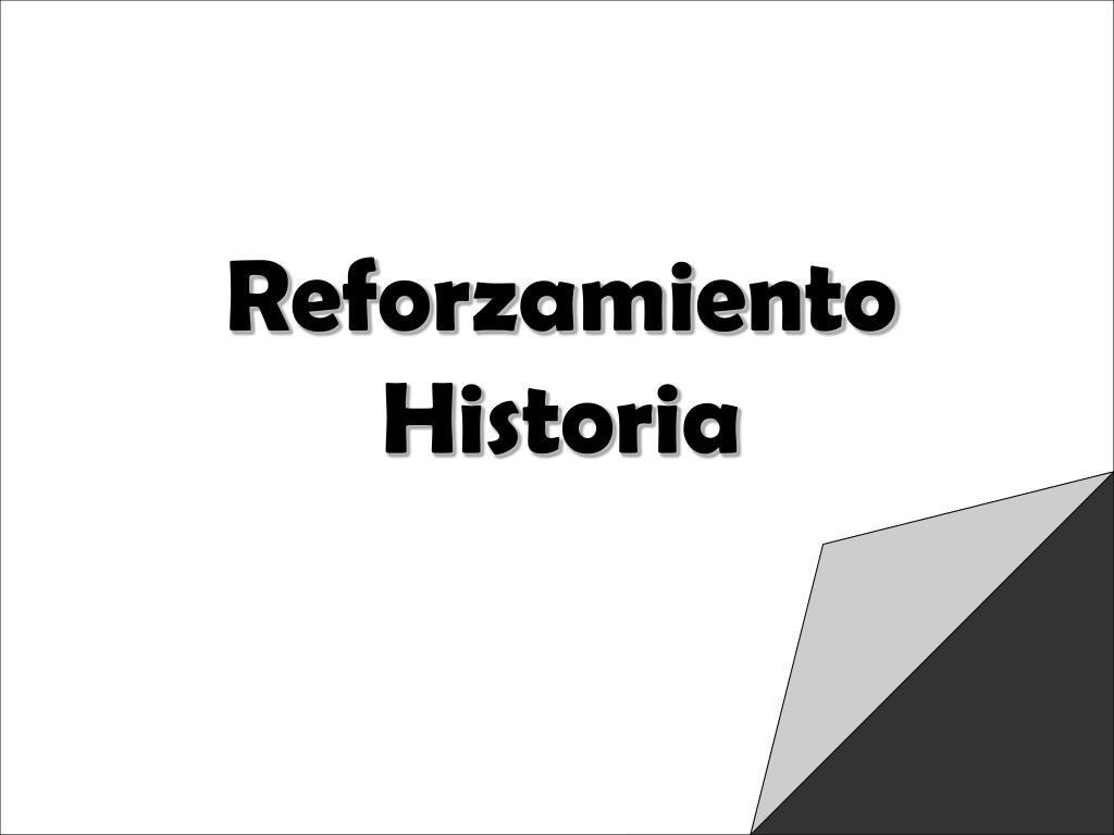 Reforzamiento Historia