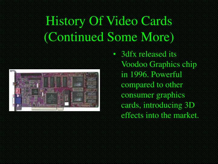History Of Video Cards (Continued Some More)