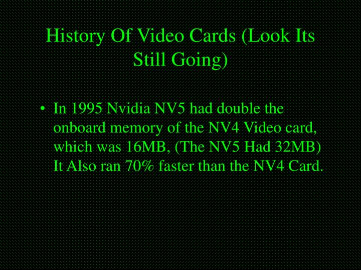 History Of Video Cards (Look Its Still Going)
