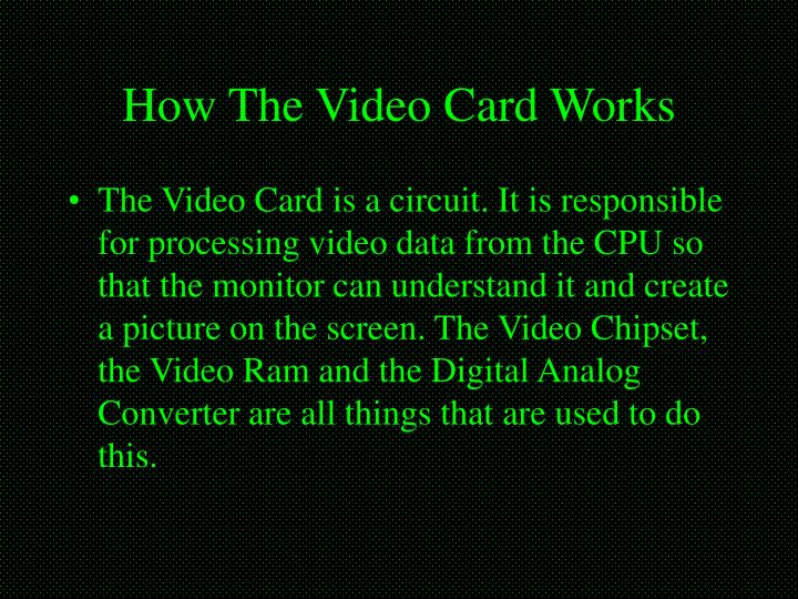 How The Video Card Works