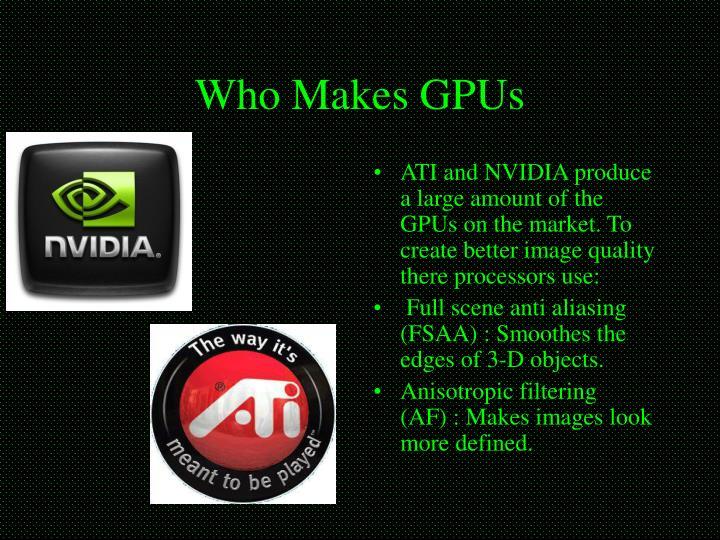 Who Makes GPUs
