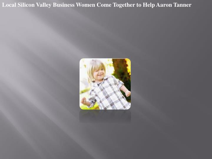 Local Silicon Valley Business Women Come Together to Help Aaron Tanner