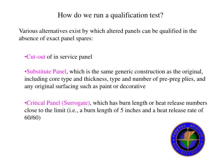 How do we run a qualification test?