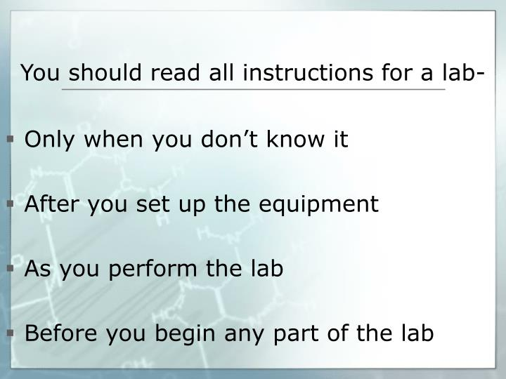 You should read all instructions for a lab-