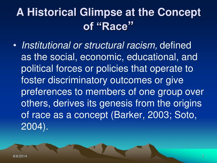 history of concepts of racism At the heart of prejudice lies two concepts: ignorance and fear  throughout  human history racism has expressed itself in the socio-economic exploitation of.