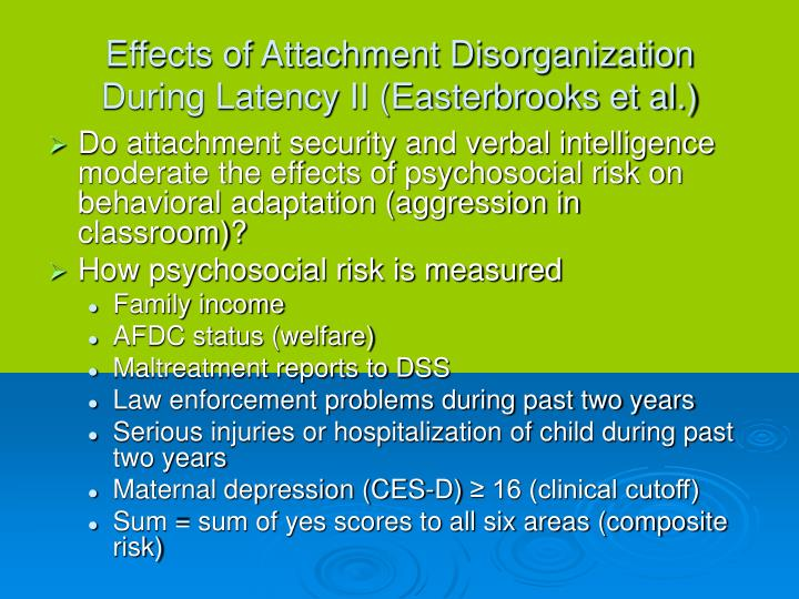 Effects of Attachment Disorganization During Latency II (Easterbrooks et al.)