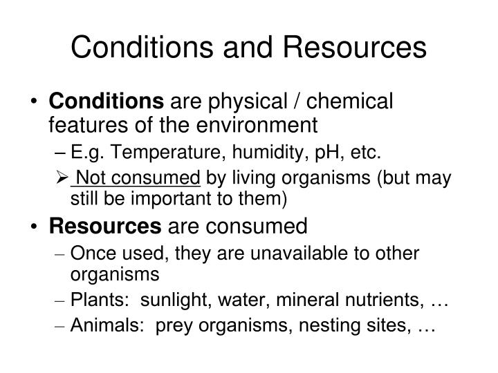 Conditions and resources