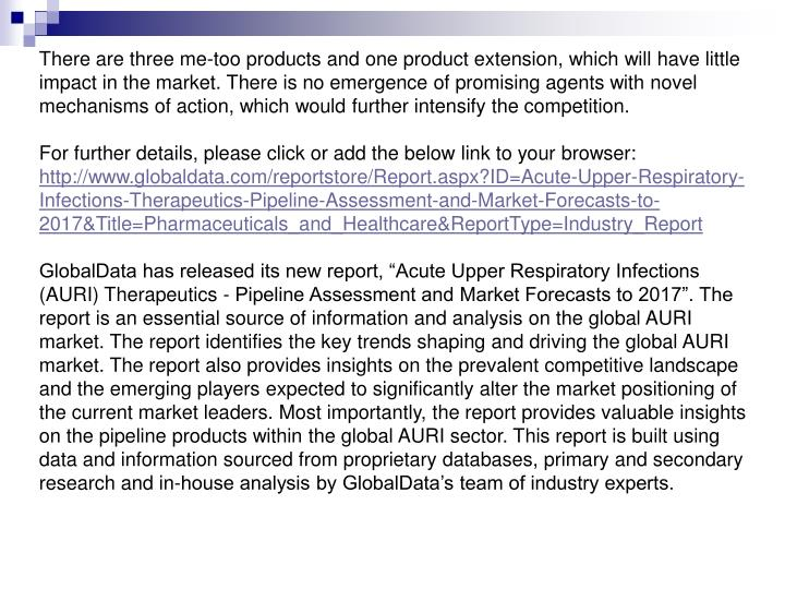 There are three me-too products and one product extension, which will have little impact in the mark...