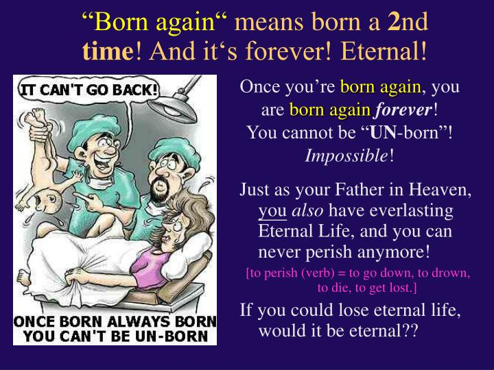 """Born again"""