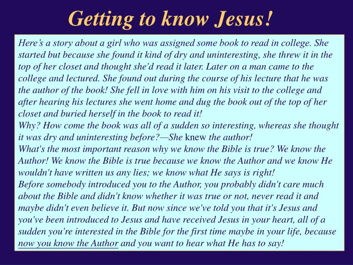 Getting to know Jesus!